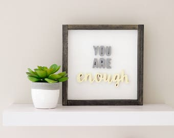You Are Enough Wood Sign - Inspiring Wood Sign - Motivational Wood Sign - Farmhouse Sign - Farmhouse Decor - Rustic Sign - Office Sign