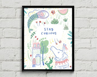 Stay Curious Art Print - Illustration