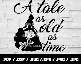 a tale as old as time SVG, Beauty and the Beast SVG File Vector for Silhouette Cricut Cutting Machine Design Download Print