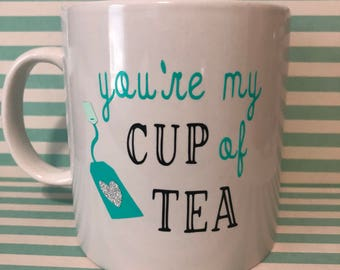 You're my cup of tea mug| Best friend Mug| Bestie gift| Tea Cup| Tea mug| Vinyl Mugs| Friend Mug| Friendship Gift| Tea drinker gift