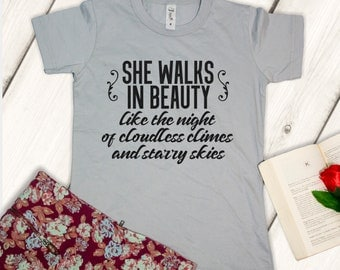 Poem t-shirt, She walks in beauty, Poetry lover gift, Lord Byron quote, Literary tee, Bookish gifts