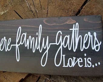 "Distressed Wood Sign Say's, ""Where family gathers Love is"" Barn Wood Style, Home Wall Decor,  Size 12 x 6, Good Gift Idea...."