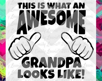 This is what an awesome grandpa looks like - grandpa svgs - grandpa svg files - family svgs - family svg files - this is what svgs - cricut
