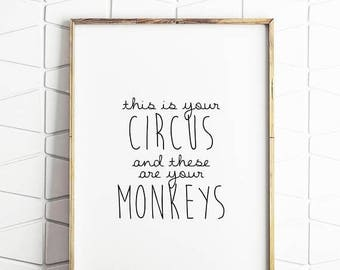 80% OFF home decor, this is your circus, these are your monkeys, digital download, home wall art, home poster, home printable
