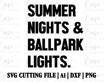 Summer Nights and Ballpark Lights SVG Cutting File, Ai, Dxf and Png | Instant Download | Cricut and Silhouette | Baseball | Softball | Sport