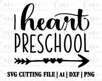 I Heart Preschool SVG Cutting File, Ai, Dxf and PNG   Instant Download   Cricut and Silhouette   PreK   School Shirt   First Day of School