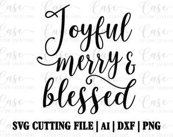 Joyful Merry and Blessed SVG Cutting File, Ai, Dxf and PNG | Instant Download | Cricut and Silhouette | Merry Christmas | Holidays | Merry
