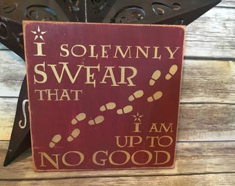I solemnly swear that I am up to no good. Harry Potter inspired
