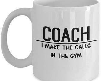 Gift for Gymnastics Coach - Gymnastics Coach Coffee Mug - I Make the Calls in the Gym