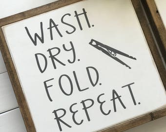 Wash Dry Fold Repeat; Laundry Sign; Laundry Room Sign; Farmhouse Decor | Wash Dry Sign | Farmhouse Sign