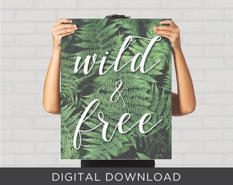 Digital Download Print DIY Printable Wild & Free Inspirational Typography Hipster Fern Green Nature Calligraphy Botanical