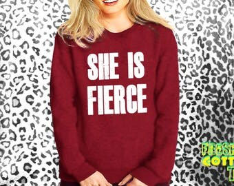 She Is Fierce- sweatshirt eco cotton blend