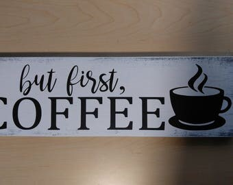But first coffee sign; Coffee sign, wood sign, sign with vinyl, distressed sign, rustic sign