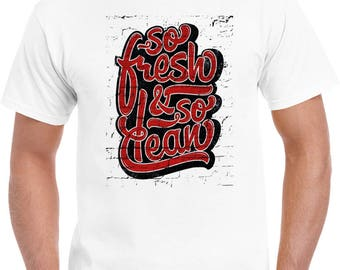 So Fresh And So Clean Hip Hop T Shirt