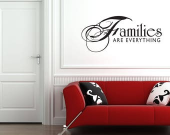 Families are Everything Home and Family Vinyl Wall Decal