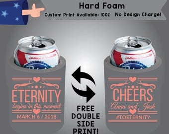 Eternity Begins in This Moment Hard Foam Wedding Can Cooler Double Side Print (HF-W1)