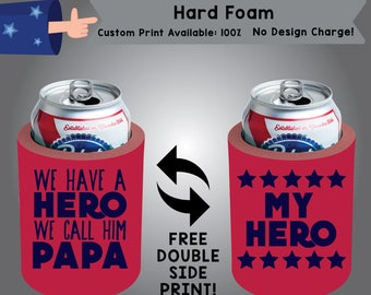 We Have a Hero We Call Him Papa Hard Foam Can Cooler Father's day Double Side Print (HF-Dad01)