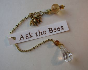 Ask the Bees ~ Crystal Pendulum