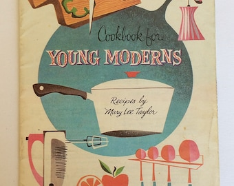 Vintage Cookbook for Young Moderns Recipes by Mary Lee Taylor