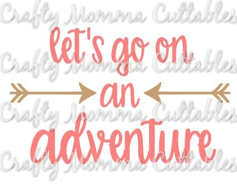 Let's go on an adventure SVG file / Follow your dreams SVG / Arrow file / Cut File / Silhouette File / Cutting File / Follow your dreams SVG