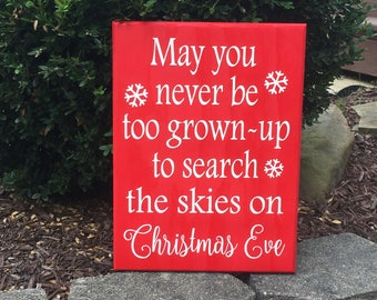 May you never be too grown-up sign