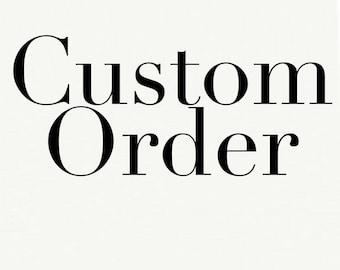 Custom Order For Tonya