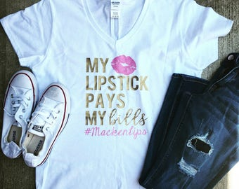 My lipstick pays my bills/lipsense/lipsense shirt/lipsense clothes/lipsense tees/lipsense tshirt/custom shirt/lipsense distributor