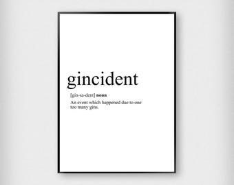 Gincident Print | Kitchen | Black and White | Typography - Hangover - Gin - Poster