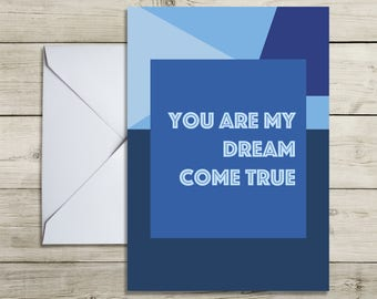 You Are My Dream Come True. A6 Romantic Greeting Card. Blue