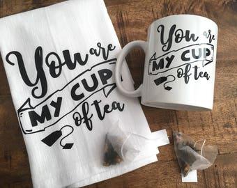 Tea Gift Set - Tea Mug and Tea Towel - You Are My Cup of Tea Set - Tea Lover Gift - Tea Mug and Flour Sack Towel Set