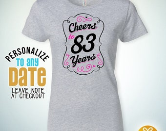 Cheers to 83 Years, 83rd birthday gifts for women, 83rd birthday gift, 83rd birthday tshirt, gift for 83rd birthday for women
