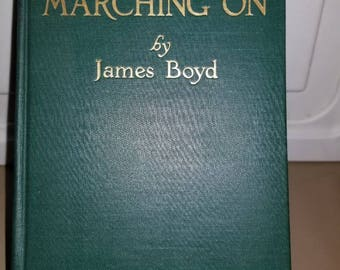 Marching On, James Boyd, first printing, 1927, Civil War