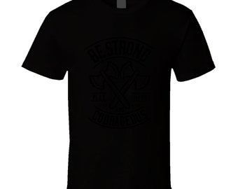Be Strong T Shirt