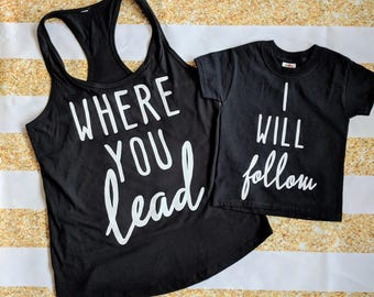 Where You Lead I Will Follow | Gilmore Girls | Mommy and Me Shirts | Matching Shirts | Custom Made