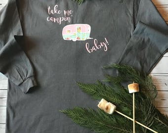 Take me campin' baby!/ Valentine's day gift for her/ unique camping t-shirt /shabby chic camping t-shirt/ vintage camper t-shirt/campin gift