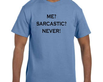 Funny Humor TshirtMe? Sarcastic? Never! model xx50311