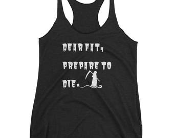 Women's funny workout fat die Tank - Funny workout tank - Funny gym tank - Funny Running tank top
