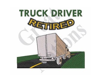 Truck Driver Retired - Machine Embroidery Design