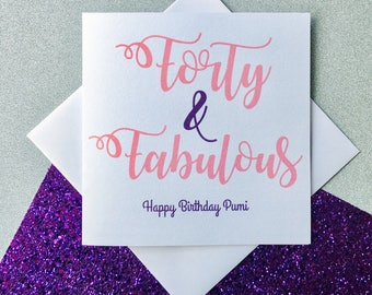 Forty & Fabulous , Greeting Card, Birthday Card, 40 Birthday, Handmade, Party, Celebration 40th