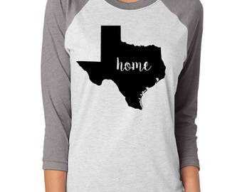 Texas is My Home Shirt; 3/4 Sleeve Raglan Shirt; Texas t shirt; Texas Shirt; Texas tshirt; Texas Home Shirt