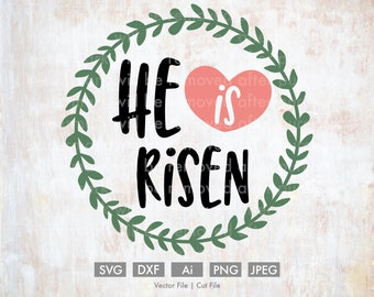 He is Risen - Cut File/Vector, Silhouette, Cricut, SVG, PNG, Clip Art, Download, Holidays, Easter, Spring, Christ, Religious, Bible Verse
