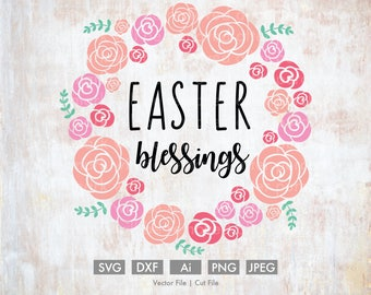 Easter Blessings Floral Wreath - Cut File/Vector, Silhouette, Cricut, SVG, PNG, Clip Art, Download, Easter, Christ, Religious, Bible Verse