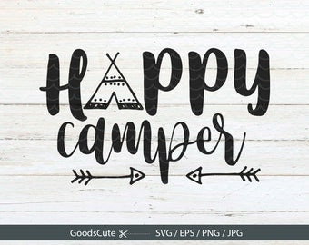 Happy Camper SVG Camping SVG Happy Camper SVG Arrow svg Camp Fire svg Vector for Silhouette Cricut Cutting Machine Design Download Print