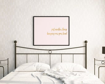 Just Another Thing Hanging Over Your Head, Blush and Gold, 36x24 Digital Download Print, Wall Art, Bedroom Art, Home Decor