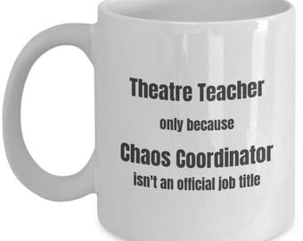 Theatre Teacher Coffee Mug Chaos Coordinator Funny Teacher Mugs Gift