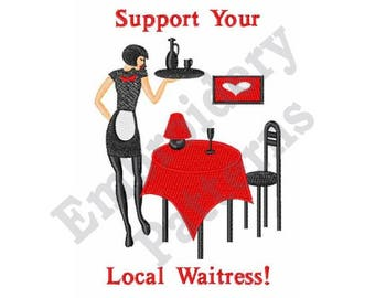 Support Your Local Waitress - Machine Embroidery Design