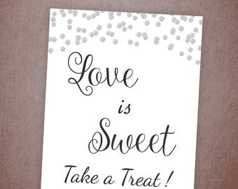 Love is Sweet Take a Treat Sign, Silver Glitter Confetti Love is Sweet Sign Printable, Wedding Sign, Favor Table Sign, Bridal Shower A003