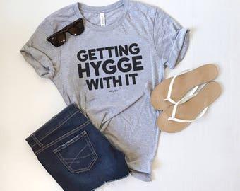 Getting Hygge With It Unisex Fit Tee - Danish Tee, Cozy Tee, Soft Tee, Graphic Tee, Gray Tee, Hygge, Comfort, Danish, Heather