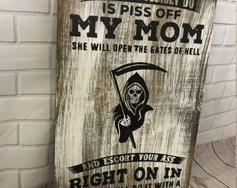 The Dumbest thing you could do... - Mom Sign - Mothers day gift