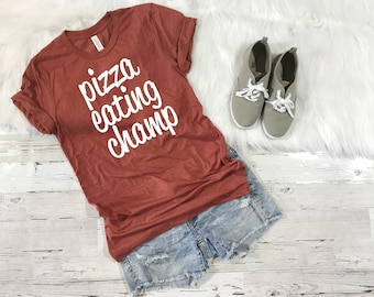 Pizza Eating Champ, Pizza, Champ, Pizza Shirt, Funny Shirt, Shirts with Sayings, Weekend Shirt, Pizza Gift, Pizza Lover, Weekend Tee, Funny